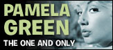 Pamela Green - the one and only